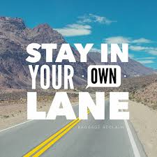 Stay own lane